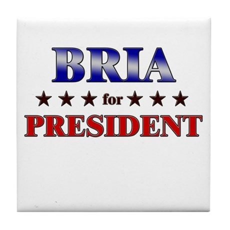 BRIA for president Tile Coaster