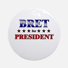 BRET for president Ornament (Round)