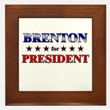 BRENTON for president Framed Tile