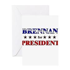 BRENNAN for president Greeting Card