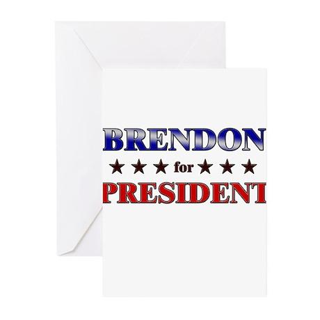 BRENDON for president Greeting Cards (Pk of 10)