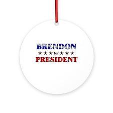 BRENDON for president Ornament (Round)