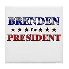 BRENDEN for president Tile Coaster