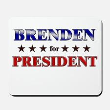 BRENDEN for president Mousepad