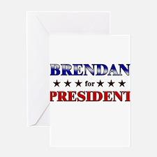 BRENDAN for president Greeting Card