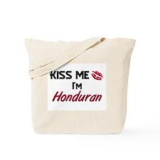 Kiss me I'm Honduran Tote Bag