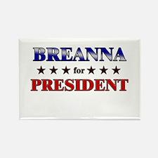 BREANNA for president Rectangle Magnet