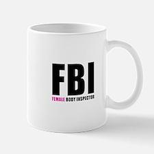FBI Female Body Inspector Mugs