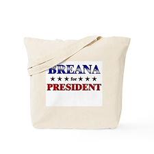 BREANA for president Tote Bag