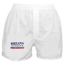 BREANA for president Boxer Shorts