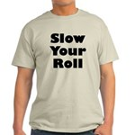 Slow Your Roll Light T-Shirt