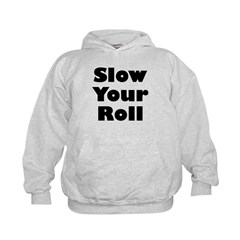 Slow Your Roll Hoodie