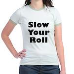 Slow Your Roll Jr. Ringer T-Shirt