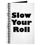 Slow Your Roll Journal