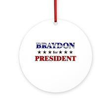 BRAYDON for president Ornament (Round)