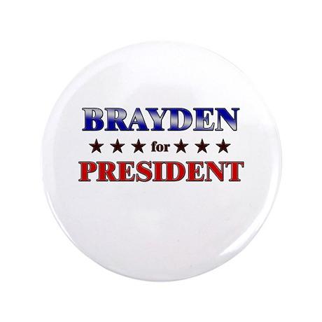 """BRAYDEN for president 3.5"""" Button"""