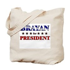 BRAYAN for president Tote Bag