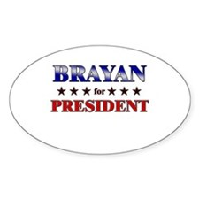 BRAYAN for president Oval Decal