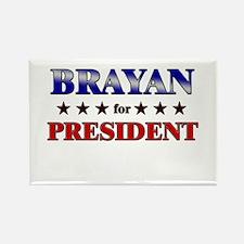 BRAYAN for president Rectangle Magnet