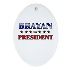 BRAYAN for president Oval Ornament