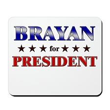 BRAYAN for president Mousepad