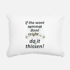 If tha want summat... Rectangular Canvas Pillow