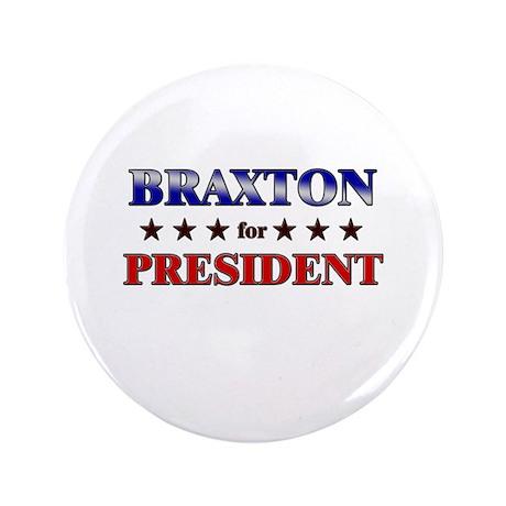 "BRAXTON for president 3.5"" Button"