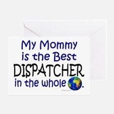 Best Dispatcher In The World (Mommy) Greeting Card