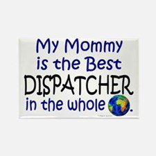Best Dispatcher In The World (Mommy) Rectangle Mag