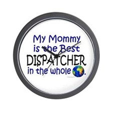 Best Dispatcher In The World (Mommy) Wall Clock