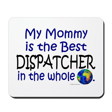 Best Dispatcher In The World (Mommy) Mousepad