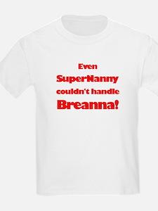 SuperNanny Couldn't Handle Br T-Shirt