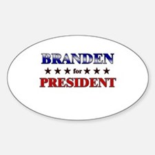 BRANDEN for president Oval Decal