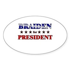 BRAIDEN for president Oval Decal