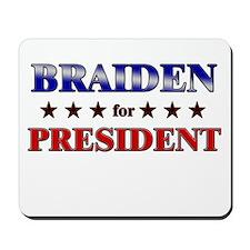 BRAIDEN for president Mousepad
