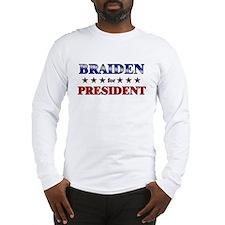 BRAIDEN for president Long Sleeve T-Shirt
