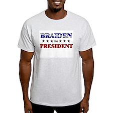 BRAIDEN for president T-Shirt