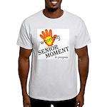 Senior Moment! Ash Grey T-Shirt