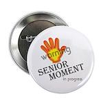 Senior Moment! Button