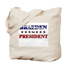 BRAEDEN for president Tote Bag