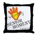 Senior Moment! Throw Pillow