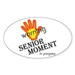 Senior Moment! Oval Sticker