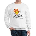Senior Moment! Sweatshirt