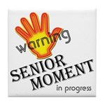 Senior Moment! Tile Coaster