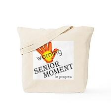 Senior Moment! Tote Bag