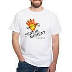 Senior Moment! White T-Shirt