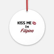 Kiss me I'm Filipino Ornament (Round)