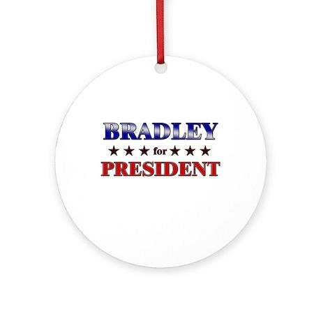 BRADLEY for president Ornament (Round)