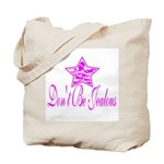 Don't Be Jealous Tote Bag