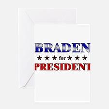 BRADEN for president Greeting Card